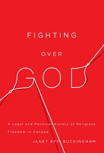 Fighting over God - A Legal and Political ebook by Janet Epp Buckingham