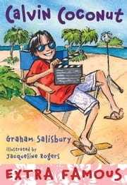 Calvin Coconut #9: Extra Famous ebook by Graham Salisbury,Jacqueline Rogers