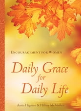 Daily Grace for Daily Life - Encouragement for Women ebook by Anita Higman