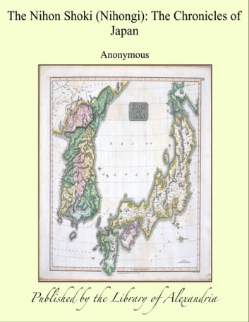 The Nihon Shoki (Nihongi): The Chronicles of Japan ebook by Anonymous