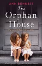The Orphan House - Absolutely gripping and heartbreaking historical fiction ebook by