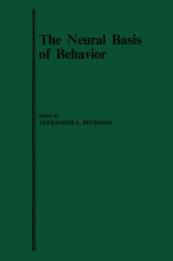 The Neural Basis of Behavior ebook by