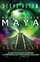 Apocalipsis maya ebook by Steve Alten