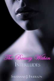 The Beauty Within: Interludes ebook by Savannah J. Frierson