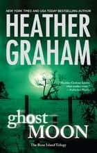 Ghost Moon ebook by Heather Graham