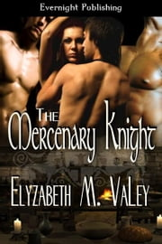 The Mercenary Knight ebook by Elyzabeth M. VaLey