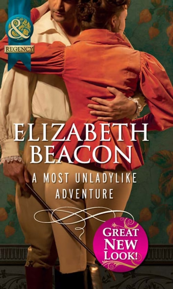 A Most Unladylike Adventure (Mills & Boon Historical) eBook by Elizabeth Beacon