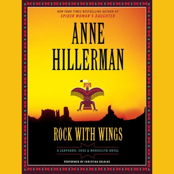 Rock with Wings - A Leaphorn, Chee & Manuelito Novel audiobook by Anne Hillerman
