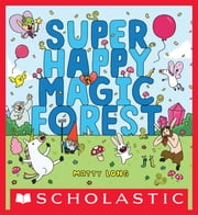 Super Happy Magic Forest ebook by Matty Long,Matty Long