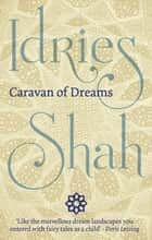 Caravan of Dreams ebook by Idries Shah