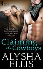 Claiming the Cowboys ebook by Alysha Ellis