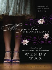 Magnolia Wednesdays ebook by Wendy Wax