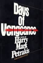 Days of Vengeance ebook by Harry Mark Petrakis