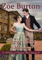 Darcy's Secret Marriage - A Pride & Prejudice Novel Variation ebook by