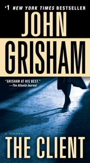 The Client - A Novel ebook by John Grisham