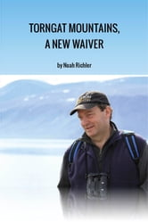 Torngat Mountains, A New Waiver - A Northwords Story ebook by Noah Richler