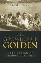 Growing Up Golden ebook by Mindy Ward