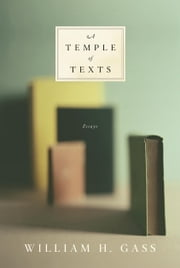 A Temple of Texts ebook by William H. Gass