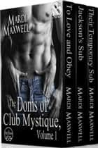 The Doms of Club Mystique, Volume 1 ebook by Mardi Maxwell