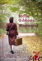 Westwood ebook by Stella Gibbons, Philippe Giraudon