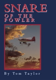 Snare of the Fowler ebook by Tom Taylor