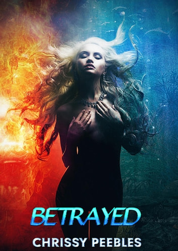 Betrayed - New, Dark World, #3 ebook by Chrissy Peebles