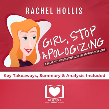Girl, Stop Apologizing by Rachel Hollis audiobook by Best Self Audio