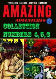 Amazing Adventures Collection, Numbers 4, 5, 6 ebook by Yojimbo Press LLC, Ziff-Davis Publications