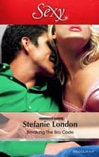 Breaking The Bro Code ebook by Stefanie London