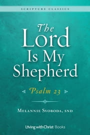 The Lord Is My Shepherd - Psalm 23 ebook by Melannie Svoboda