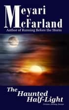 The Haunted Half-Light ebook by Meyari McFarland