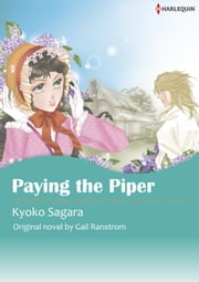 PAYING THE PIPER (Harlequin Comics) - Harlequin Comics ebook by Gail Ranstrom,Kyoko Sagara