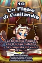 Le Fiabe di Fasilandia: 10 ebook by Michael Raduga