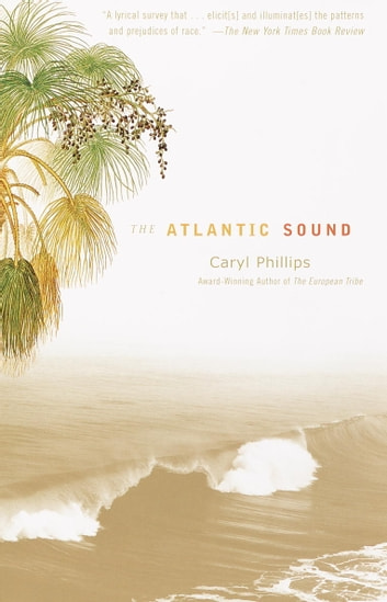 The Atlantic Sound ebook by Caryl Phillips