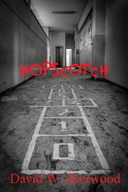 Hopscotch ebook by David W. Sherwood