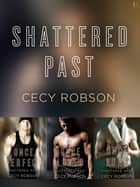 The Shattered Past Series 3-Book Bundle ebook by Cecy Robson