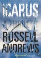 Icarus - A Thriller ebook by Russell Andrews