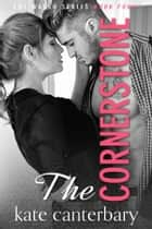 The Cornerstone ebook by Kate Canterbary