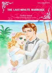 THE LAST-MINUTE MARRIAGE - Harlequin Comics ebook by Marion Lennox, Emiko Inoue