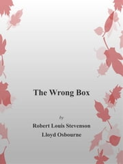 The Wrong Box ebook by Robert Louis Stevenson And Lloyd Osbourne