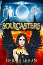 Soulcasters - Keepers of the Light, #1 ebook by Debbie Behan