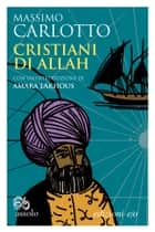 Cristiani di Allah ebook by Massimo Carlotto