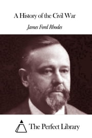 A History of the Civil War ebook by James Ford Rhodes