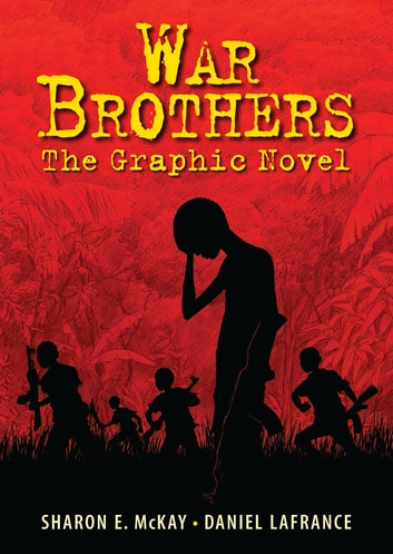War Brothers - The Graphic Novel ebook by Sharon McKay