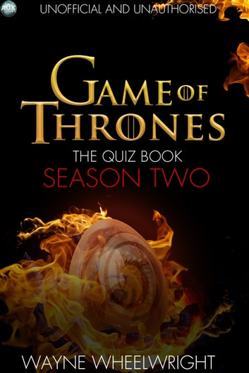 Game Of Thrones The Quiz Book - Season Two ebook by Wayne Wheelwright