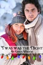 'Twas The Night ebook by Linda Wisdom