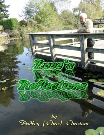 Love's Reflections eBook by Dudley (Chris) Christian