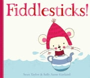 Fiddlesticks! ebook by Sally Garland,Sean Taylor