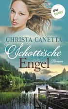 Schottische Engel - Roman ebook by Christa Canetta