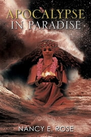 Apocalypse in Paradise ebook by Nancy E. Rose